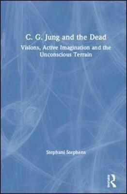 C.G. Jung And The Dead By Stephani Stephens (author) • 98.46£