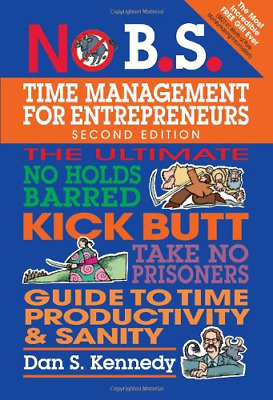 No B.S. Time Management For Entrepreneurs, Kennedy, Dan S, Good Condition Book,  • 17.13£