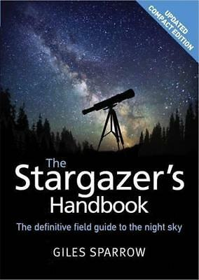 The Stargazer's Handbook: An Atlas Of The Night Sky By Sparrow, Giles, NEW Book, • 11.57£