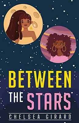 £6.55 • Buy Between The Stars By Girard, Chelsea, NEW Book, FREE & FAST Delivery, (Paperback