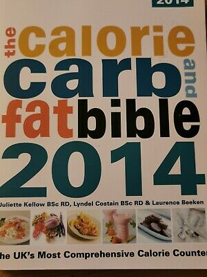 £5.25 • Buy The Calorie, Carb & Fat Bible: The UK's Most Comprehensive Calorie Counter By W…