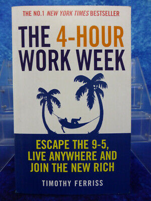 AU18.01 • Buy THE 4-HOUR WORK WEEK By Timothy Ferriss (Escape The 9-5/New York Times BS) BOOK