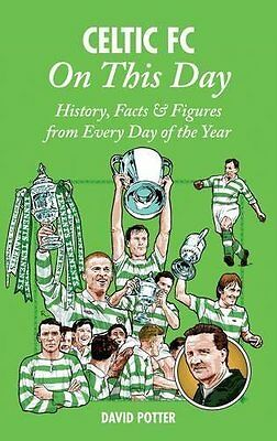 £5.99 • Buy Celtic FC - On This Day - The Bhoys Hoops History Events Facts And Figures Book
