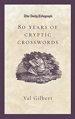 £3.09 • Buy (Good)- Daily Telegraph  80 Years Of Cryptic Crosswords (Hardcover)-Val Gilbert-