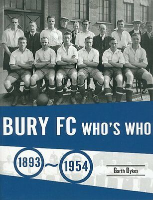 £15 • Buy Bury FC Who's Who 1893-1954 - The Shakers Players - Football - Soccer Book