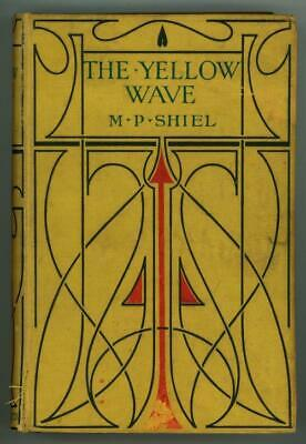 $400 • Buy The Yellow Wave By M.P. Shiel (First Edition)