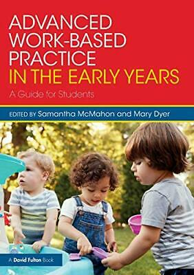 £28.18 • Buy Advanced Work-based Practice In The Early Years By , NEW Book, FREE & FAST Deliv