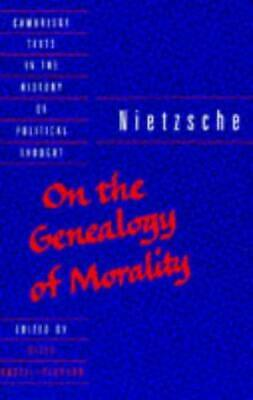 £9.06 • Buy Nietzsche: 'On The Genealogy Of Morality' And Other Writings (Cambridge Texts In