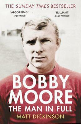 £9.48 • Buy Bobby Moore: The Man In Full By Dickinson, Matt, NEW Book, FREE & FAST Delivery,