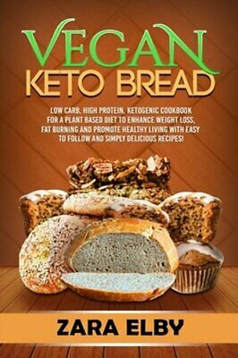 $5.02 • Buy Vegan Keto Bread: Low Carb, High Protein, Ketogenic Cookbook For A Plant Based