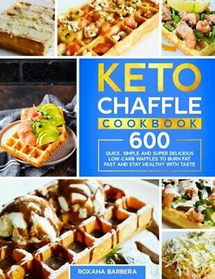 $7.53 • Buy Keto Chaffle Cookbook: 600 Quick, Simple And Super Delicious Low-Carb Waffles To