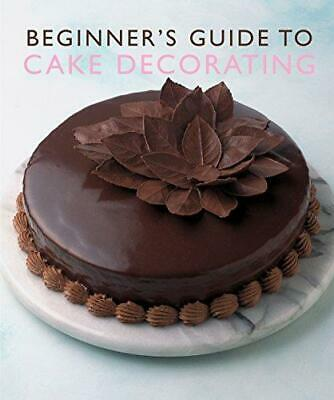 Beginner's Guide To Cake Decorating (Murdoch Books), Murdoch Books, Good Conditi • 3.62£