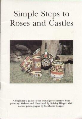 £9.83 • Buy Simple Steps To Roses And Castles, Very Good Condition Book, Shirley Ginger, ISB