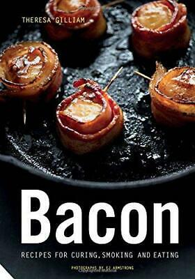 £4.55 • Buy Bacon: Recipes For Curing, Smoking, And Eating, Gilliam, Theresa, Good Condition
