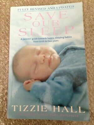 AU19.99 • Buy Save Our Sleep Tizzie Hall: A Parents' Guide Towards Happy Sleeping Babies SC
