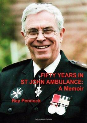 £11.33 • Buy FIFTY YEARS IN ST JOHN AMBULANCE, Very Good Condition Book, Pennock, Ray, ISBN 9