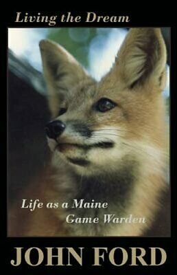 $14.23 • Buy Living The Dream: Life As A Maine Game Warden By John Ford: New