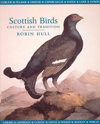 £3.42 • Buy Scottish Birds: Culture And Tradition, Robin Hull, Good Condition Book, ISBN 978