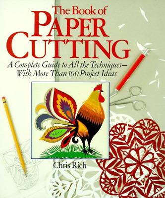 £5.39 • Buy The Book Of Paper Cutting: A Complete Guide To All The Techniques With More Than