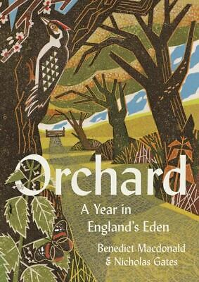 £8.18 • Buy Orchard: A Year In England's Eden By Benedict Macdonald