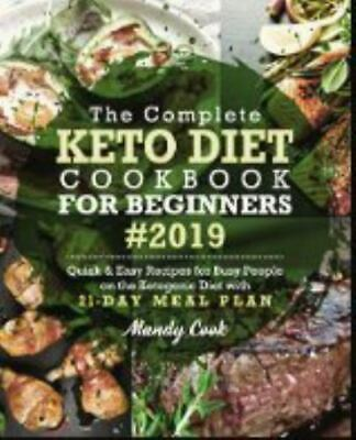 $3.84 • Buy The Complete Keto Diet Cookbook For Beginners 2019: Quick & Easy Recipes For Bus