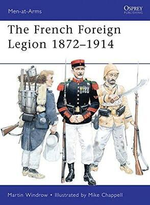£7.01 • Buy French Foreign Legion 1872-1914 (Men-at-Arms), Very Good Condition Book, Windrow