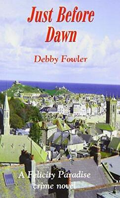 £5.35 • Buy Just Before Dawn (Felicity Paradise Crime Novel), Fowler, Debby, Good Condition