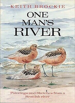 £5.36 • Buy One Mans River: Paintings And Sketches From Scotland's River Tay, Brockie, Keith