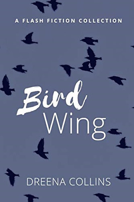 £3.95 • Buy Bird Wing: (A Flash Fiction Collection), Very Good Condition Book, Collins, Ms D