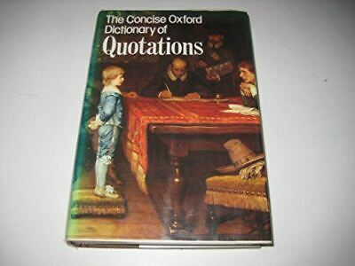 £3.49 • Buy , The Concise Oxford Dictionary Of Quotations, Very Good, Hardcover