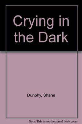 £2.49 • Buy Crying In The Dark By Dunphy, Shane, Good Used Book (Unknown Binding) FREE & FAS