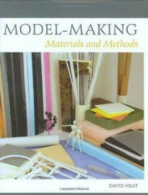 £8.74 • Buy Model-Making: Materials And Methods, Neat, David, Good Condition Book, ISBN 9781