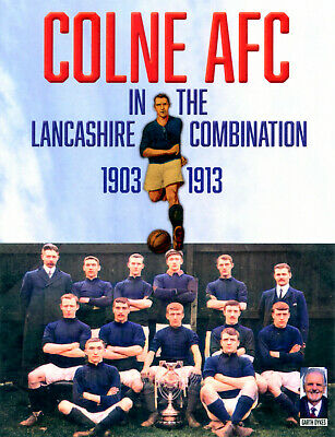 £10 • Buy Colne AFC In The Lancashire Combination 1903-1913 Complete Record And Who's Who