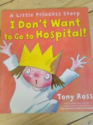 £1.80 • Buy The Little Princess Book By Tony Ross ' I Don't Want To Go To Hospital'