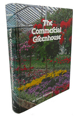 £35.04 • Buy James William Boodley THE COMMERCIAL GREENHOUSE  1st Edition 1st Printing
