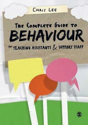 £6.34 • Buy The Complete Guide To Behaviour For Teaching Assistants And Support Staff, Lee,