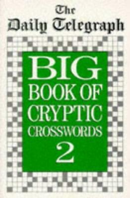 £11.31 • Buy Daily Telegraph Big Book Of Cryptic Crosswords 2, Very Good Condition Book, Tele