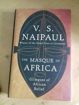 £7.50 • Buy The Masque Of Africa: Glimpses Of African Belief By V. S. Naipaul (Hardcover, 20