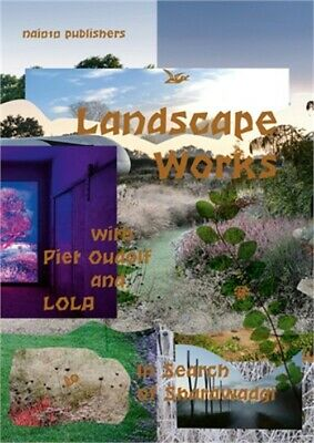 £26.44 • Buy Landscape Works With Piet Oudolf And Lola: In Search Of Sharawadgi (Paperback Or