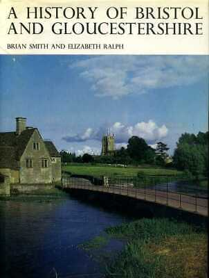 £6.50 • Buy Smith, Brian & Ralph, Elizabeth A HISTORY OF BRISTOL AND GLOUCESTERSHIRE 1972 Ha