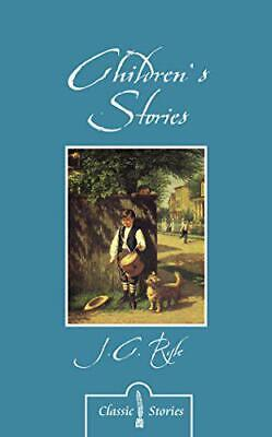 £6.53 • Buy Children's Stories By J.C. Ryle By J.C Ryle, NEW Book, FREE & FAST Delivery, (Pa