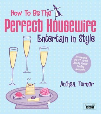 £3.19 • Buy (Very Good)-How To Be The Perfect Housewife: Entertain In Style (Paperback)-Anth