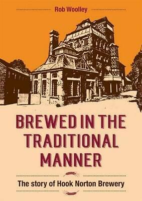 £10.32 • Buy Brewed In The Traditional Manner: The Story Of Hook Norton Brewery, Woolley, Rob