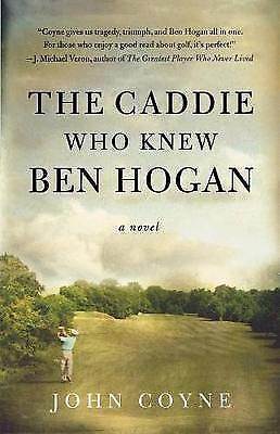 £32.09 • Buy The Caddie Who Knew Ben Hogan By Coyne, John, NEW Book, FREE & FAST Delivery, (P