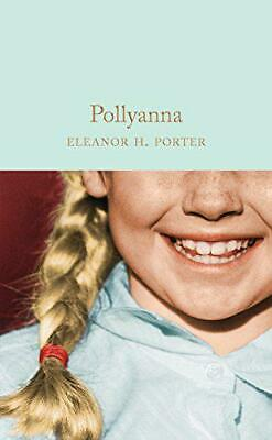 £7.76 • Buy Pollyanna (Macmillan Collector's Library) By Porter, Eleanor H., NEW Book, FREE