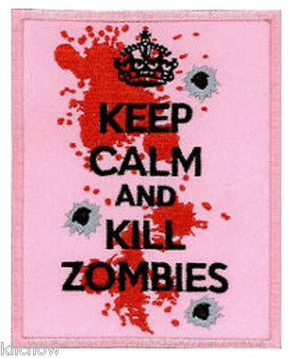 £3.29 • Buy KEEP CALM And KILL ZOMBIES EMBROIDERED PATCH 8CM X 10CM (3 X 4 )
