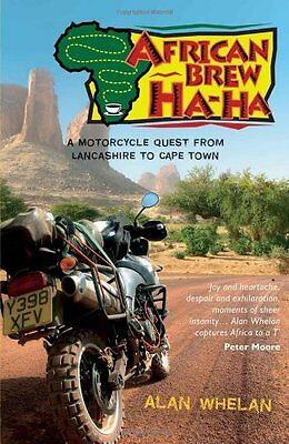 £2.15 • Buy African Brew Ha Ha: A Motorcycle Quest From Lancashire To Cape Town,Alan Whelan