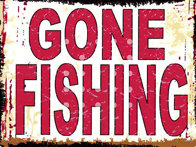 £14.95 • Buy GONE FISHING METAL SIGN RETRO STYLE12x16in 30x40cm Pond Garden Humour
