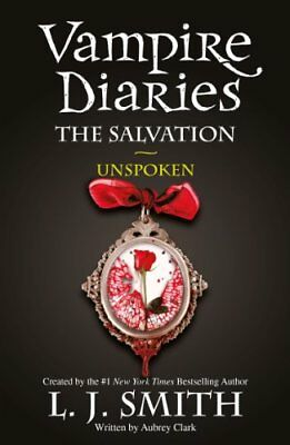 The Vampire Diaries: The Salvation: Unspoken: Book 12,L J Smith • 5.43£
