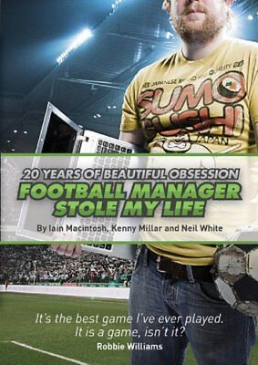 £2.02 • Buy Football Manager Stole My Life: 20 Years Of Beautiful Obsession,Iain Macintosh,